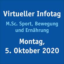Am 05.10.2020 findet im M.Sc. Sport, Bewegung und Ernährung ein virtueller Infotag statt.